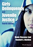 Girls, Delinquency, and Juvenile Justice, , 1118454065
