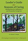 Leader's Guide for Seasons of Caring: Meditations for Alzheimer's and Dementia Caregivers
