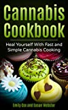 #6: Cannabis Cookbook: Heal Yourself with Fast and Simple Cannabis Cooking