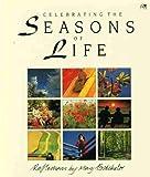 Celebrating the Seasons of Life, Mary Batchelor, 0745914349