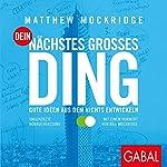 Dein nächstes großes Ding: Gute Ideen aus dem Nichts entwickeln | Matthew Mockridge