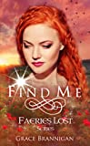 Find Me (Faeries Lost Book 1)