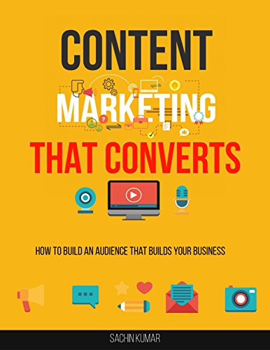 content-marketing-that-converts-how-to-build-an-audience-that-builds-your-business