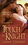 To Touch the Knight, Lindsay Townsend, 1420106988