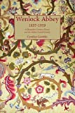 Wenlock Abbey 1857-1919: A Shropshire Country House and the Milnes Gaskell Family
