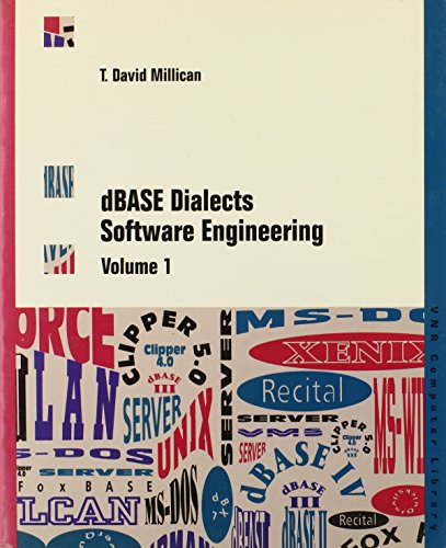 dBASE Dialects Software Engineering (Vnr Computer Library)
