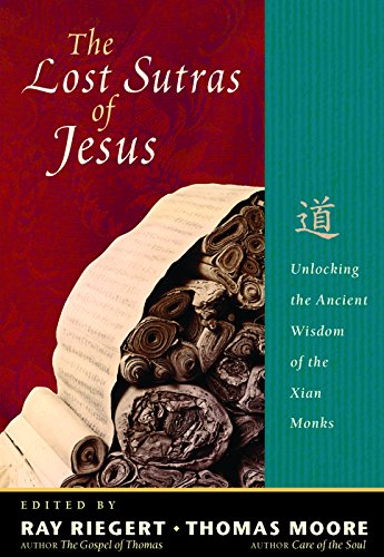 The Lost Sutras of Jesus: Unlocking the Ancient Wisdom of the Xian Monks thumbnail