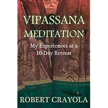 Vipassana Meditation: My Experiences at a 10-Day Retreat