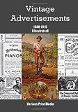 Vintage Advertisements 1840-1916 [Illustrated]