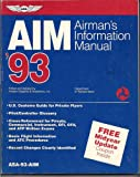 Airman's Information Manual, 1993, Federal Aviation Administration (FAA) Staff, 1560271450
