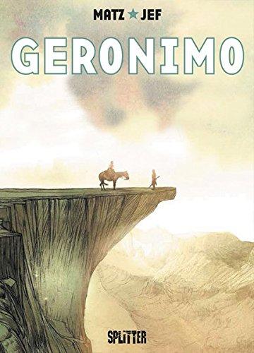 Geronimo Gebundenes Buch – 25. Oktober 2017 Matz Jef Splitter-Verlag 3962190236