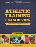 Athletic Training Exam Review : A Student Guide to Success, Van Ost, Lynn and Manfre, Karen, 1617116130