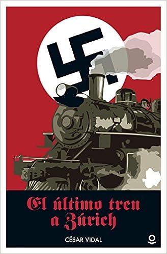 El último tren a Zúrich de César Vidal