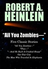 "The story ""All You Zombies—"" is the basis for PREDESTINATION from Sony Pictures, just released in the US on January 9, 2015, starring Ethan Hawke, directed and written by the Spierig Brothers.Robert A. Heinlein's brilliance and diverse talent..."