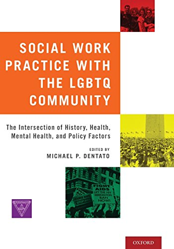 Social Work Practice with the LGBTQ Community: The Intersection of History, Health, Mental Health, and Policy Factors (Social Work Best Practices)