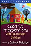 img - for Creative Interventions with Traumatized Children, Second Edition (Creative Arts and Play Therapy) book / textbook / text book