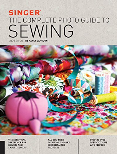 Singer: The Complete Photo Guide to Sewing, 3rd Edition by [Langdon, Nancy]