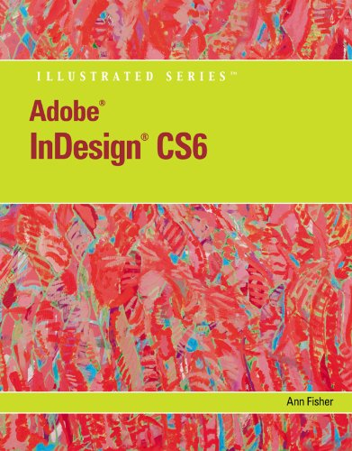 Download Adobe InDesign CS6 Illustrated with Online Creative Cloud Updates (Adobe CS6 by Course Technology) Pdf