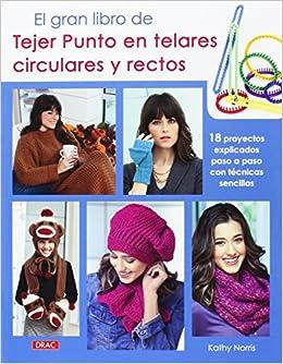 El gran libro de Tejer Punto en telares circulares y rectos: NORRIS(744248): 9788498744248: Amazon.com: Books