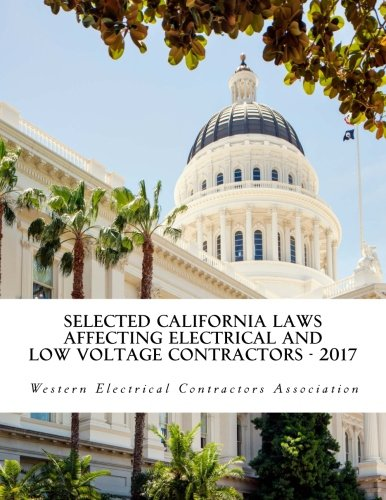 Selected California Laws Affecting Electrical and Low Voltage Contractors - 2017