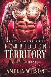 Forbidden Territory: Alien Romance (Galaxy Smugglers series)
