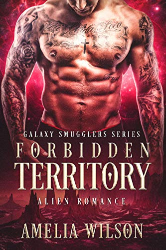 Forbidden Territory: Alien Romance (Galaxy Smugglers series)