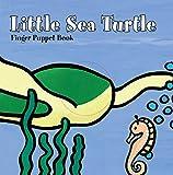 Little Sea Turtle: Finger Puppet Book (Little Finger Puppet Board Books)