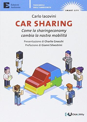 Car sharing. Come la sharing economy cambia la nostra mobilità