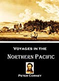 Voyages in the Northern Pacific:  Narrative of Several Trading Voyages from 1813 to 1818, Between the Northwest Coast of America, the Hawaiian Islands and China . . . Russian Establishments