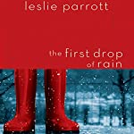 The First Drop of Rain | Leslie Parrott