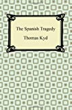The Spanish Tragedy, Thomas Kyd, 142094102X