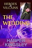 The Wedding (Heroes & Villains Book 2)