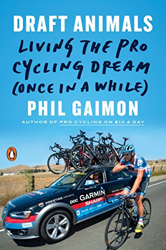 Draft Animals: Living the Pro Cycling Dream (Once in a While) (Best Garmin For Running And Cycling)