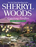 Front cover for the book Catching Fireflies (The Sweet Magnolias) by Sherryl Woods