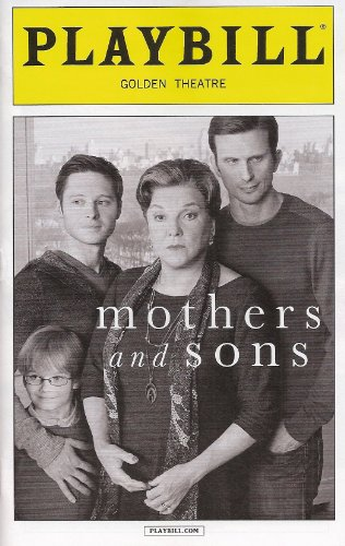 Mothers and Sons Playbill April 2014 on Broadway Golden Theatre a Playb By Terrence Mcnally Starring Tyne Daly Frederick Weller Bobby Steggert Grayson Taylor Directed By Sheryl -