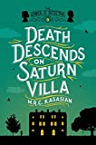 Death Descends on Saturn Villa: The Gower Street Detective: Book 3 (Gower Street Detectives)