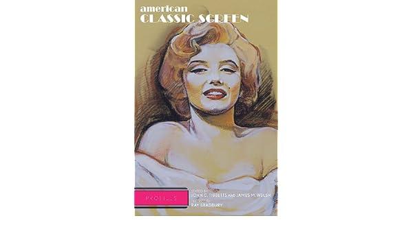 american classic screen profiles bradbury ray welsh james m tibbetts john c