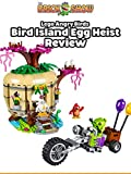 Review: Lego Angry Birds Bird Island Egg Heist Review