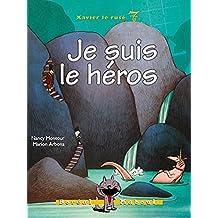 Je suis le héros: Xavier le rusé 7