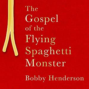 The Gospel of the Flying Spaghetti Monster Hörbuch