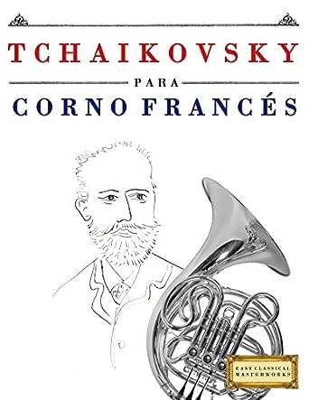 Tchaikovsky para Corno Francés: 10 Piezas Fáciles para Corno ...
