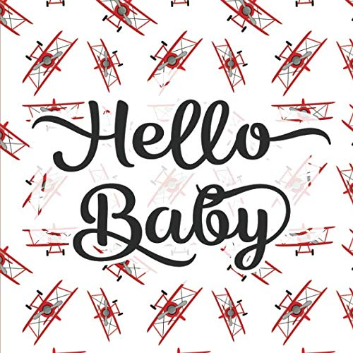 Hello Baby: Baby Shower Guestbook - Space for Photos - Red Air Plane (Adorable Sign In Guest Books & Memory Keepsake)