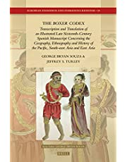 The Boxer Codex: Transcription and Translation of an Illustrated Late Sixteenth-Century Spanish Manuscript Concerning the Geography, History and Ethnography of the Pacific, South-East and East Asia