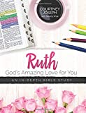 #10: Ruth: God's Amazing Love For You: An In-depth Bible Study