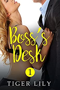 Boss's Desk (Boss's Desk Book 1) by [Lily, Tiger]