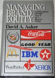 Managing Brand Equity, Capitalizing on the Value of a Brand Name