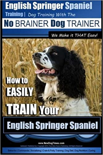 Gratis kindle bog download English Springer Spaniel Training | Dog Training with the No BRAINER Dog TRAINER ~ We Make it THAT Easy!: How to EASILY TRAIN Your English Springer Spaniel (Volume 1) PDF CHM ePub