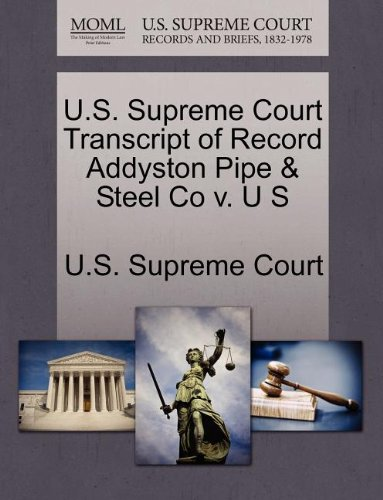 U.S. Supreme Court Transcript of Record Addyston Pipe & Steel Co v. U S