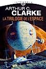 La trilogie de l'espace : L'intégrale par Clarke