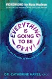 Everything Is Going to Be Okay!: From the Projects to Harvard to Freedom
